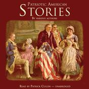 Patriotic American Stories by  various authors audiobook