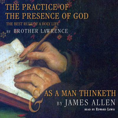 The Practice of the Presence of God and As a Man Thinketh by Lawrence audiobook