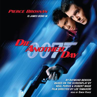 Die Another Day by Raymond Benson audiobook