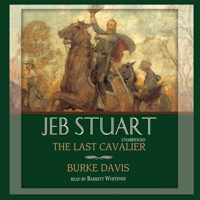 Jeb Stuart by Burke Davis audiobook