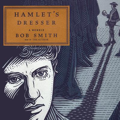 Hamlet's Dresser by Bob Smith audiobook