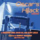 Oscar's Hijack by Jonathan Lowe, David Ice, Scott Leslie