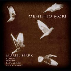Memento Mori by Muriel Spark audiobook