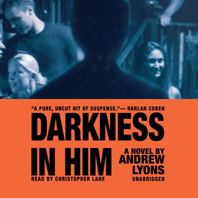 Darkness in Him by Andrew Lyons audiobook