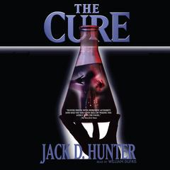 The Cure by Jack D. Hunter audiobook