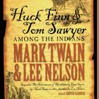 Huck Finn and Tom Sawyer among the Indians by Mark Twain, Lee Nelson