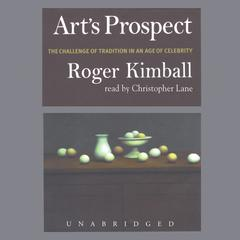 Art's Prospect by Roger Kimball audiobook