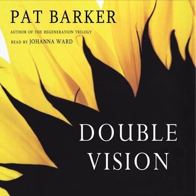 Double Vision by Pat Barker audiobook