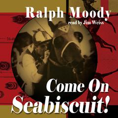 Come On Seabiscuit! by Ralph Moody audiobook