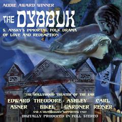 The Dybbuk by S. Ansky, Yuri Rasovsky