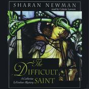 The Difficult Saint by  Sharan Newman audiobook