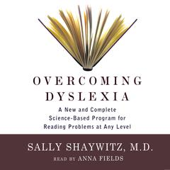 Overcoming Dyslexia by Sally Shaywitz audiobook