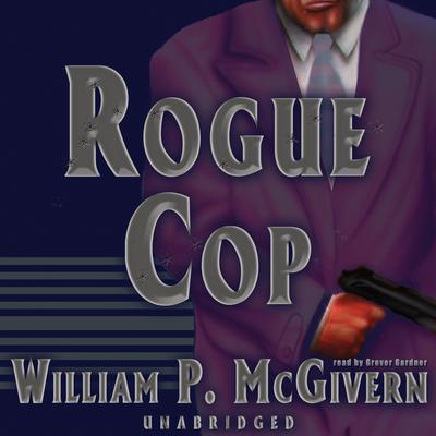 Rogue Cop by William P. McGivern audiobook
