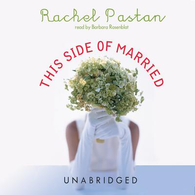 This Side of Married by Rachel Pastan audiobook