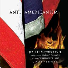 Anti-Americanism by Jean-François Revel audiobook
