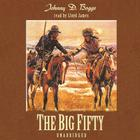 The Big Fifty by Johnny D. Boggs