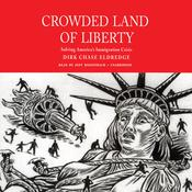 Crowded Land of Liberty by  Dirk Chase Eldredge audiobook
