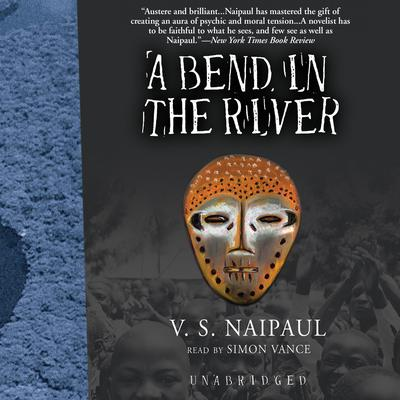 A Bend in the River by V. S. Naipaul audiobook