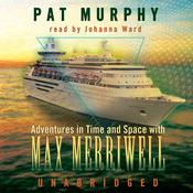 Adventures in Time and Space with Max Merriwell by  Pat Murphy audiobook