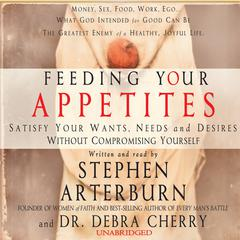 Feeding Your Appetites by Stephen Arterburn