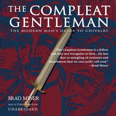 The Compleat Gentleman by Brad Miner audiobook