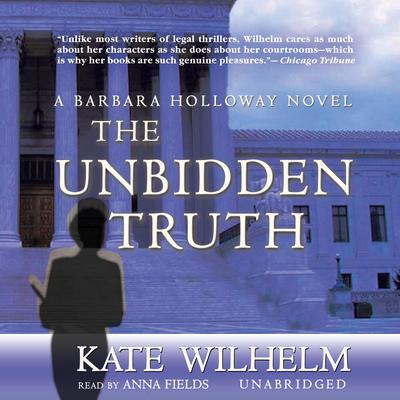 The Unbidden Truth by Kate Wilhelm audiobook