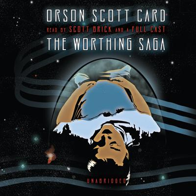 The Worthing Saga by Orson Scott Card audiobook
