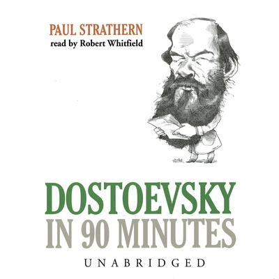 Dostoevsky in 90 Minutes by Paul Strathern audiobook