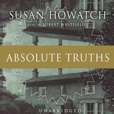 Absolute Truths by Susan Howatch audiobook