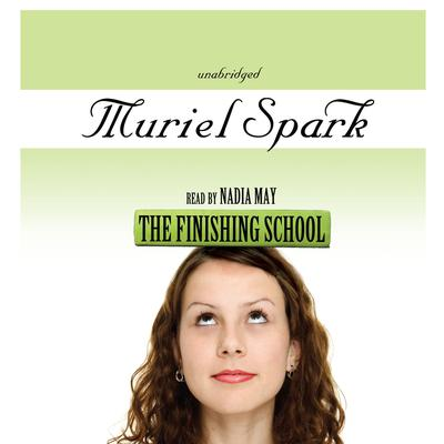 The Finishing School by Muriel Spark audiobook