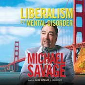 Liberalism Is a Mental Disorder by  Michael Savage audiobook