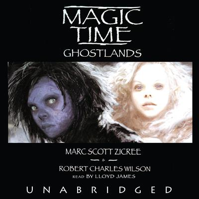 Magic Time: Ghostlands by Marc Scott Zicree audiobook