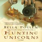 Hunting Unicorns by Bella Pollen