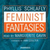 Feminist Fantasies by  Phyllis Schlafly audiobook