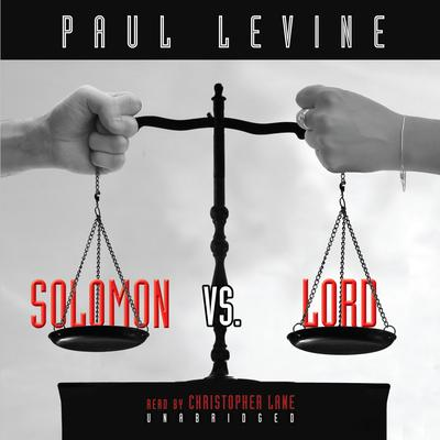 Solomon vs. Lord by Paul Levine audiobook