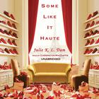 Some Like It Haute by Julie K. L. Dam