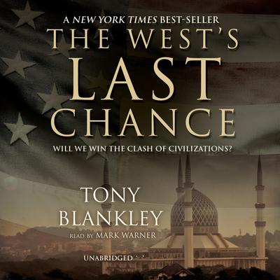 The West's Last Chance by Tony Blankley audiobook