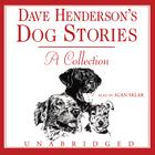 Dave Henderson's Dog Stories by Dave Henderson