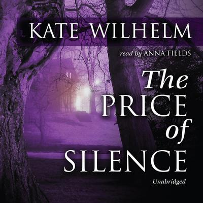 The Price of Silence by Kate Wilhelm audiobook