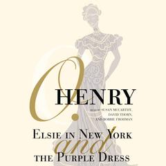 Elsie in New York and The Purple Dress by O. Henry