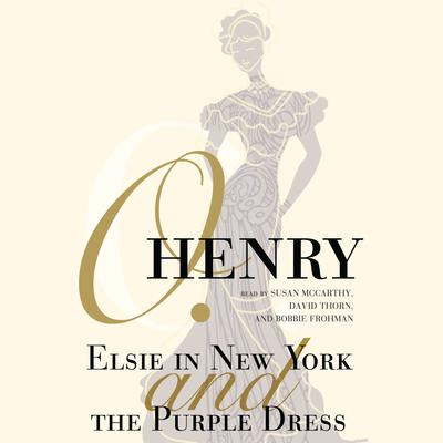 Elsie in New York and The Purple Dress by O. Henry audiobook