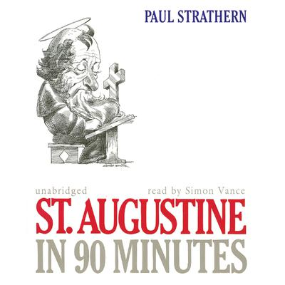 St. Augustine in 90 Minutes by Paul Strathern audiobook