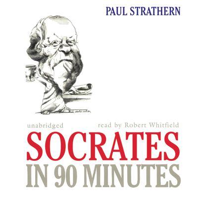 Socrates in 90 Minutes by Paul Strathern audiobook