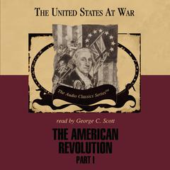 The American Revolution, Part 1 by George H. Smith audiobook