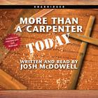 More Than a Carpenter Today by Josh McDowell