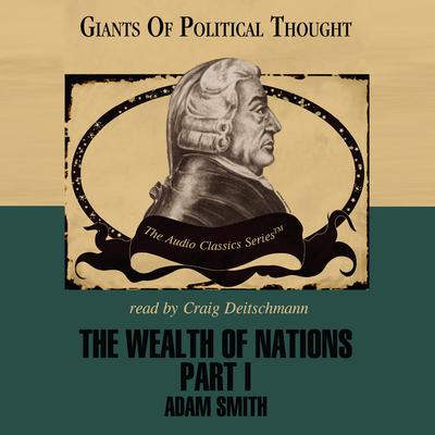 The Wealth of Nations, Part 1 by Adam Smith audiobook