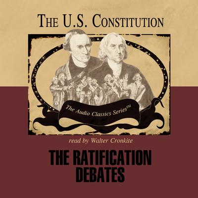 The Ratification Debates by Wendy McElroy audiobook