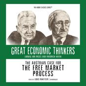 The Austrian Case for the Free Market Process by  Dr. William Peterson audiobook