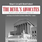The Devil's Advocates by Michael S. Lief, H. Mitchell Caldwell