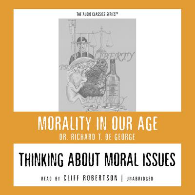 Thinking about Moral Issues by Richard T. De George audiobook